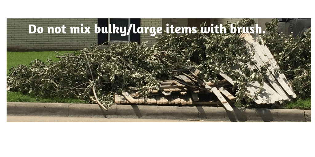 Do not mix brush with bulk items