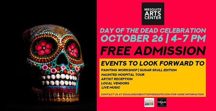 Attend the Day of the Dead Celebration from 4 to 7 p.m. Oct. 26. Details at visitmesquitetx.com.