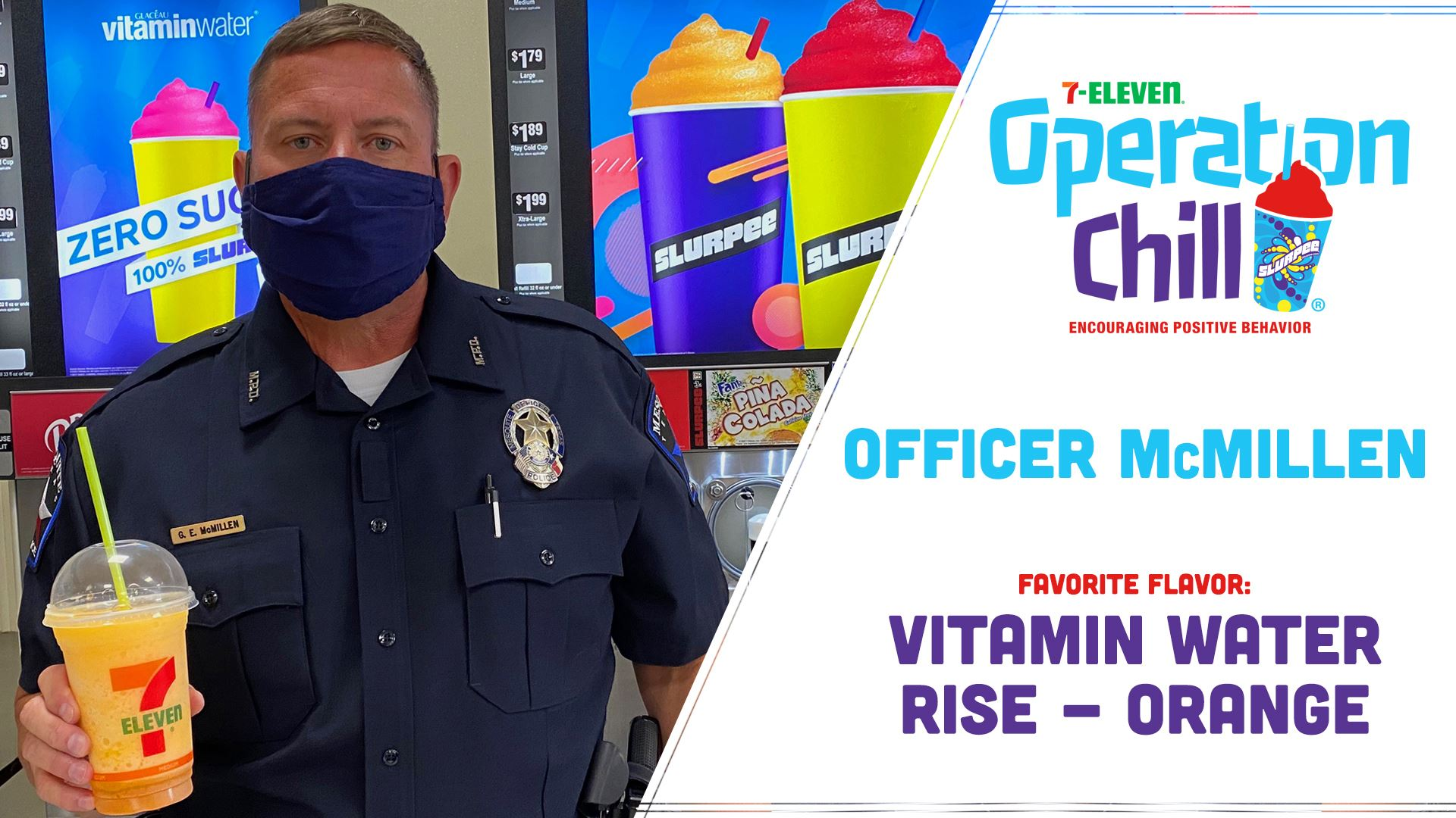 Mesquite Police Officer - Fav Flavor Vitamin Water Rise Orange - 7-Eleven Operation Big  Chill Campa